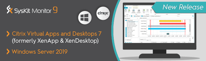 SysKit Monitor 9: Supporting CitrixVirtual Apps and Desktops 7