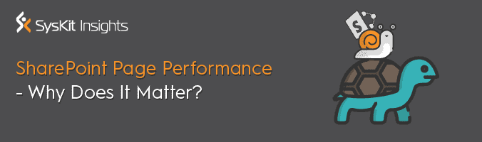 SharePoint Page Performance—Why Does It Matter?